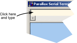 Entering text into the Parallel Serial Terminal to send to the Propeller
