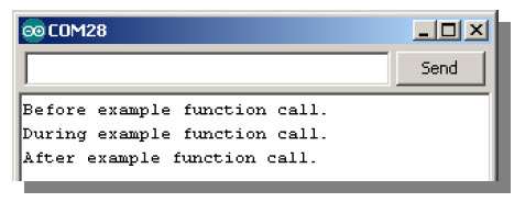 Serial Monitor output showing statements indicating program flow before, during and after the call to an example function