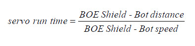Equation: servo run time equals BOE Shield-bot distance over BOE Shield-Bot speed